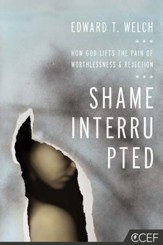 Shame Interrupted: How God Lifts the Pain of Worthlessness and Rejection - eBook