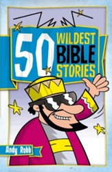 50 Wildest Bible Stories / New edition