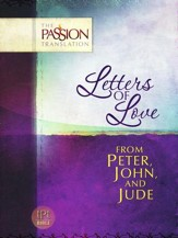The Passion Translation: Letters of Love: From Peter, John, and Jude