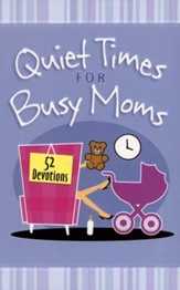 QUIET TIMES FOR BUSY MOMS HC
