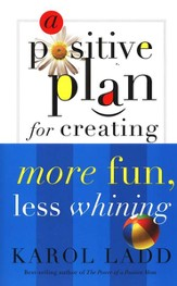 A Positive Plan for Creating More Fun, Less Whining - eBook