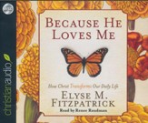 Because He Loves Me: How Christ Transforms Our Daily Life Unabridged Audiobook on CD