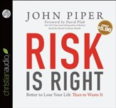 Risk is Right: Better to Lose Your Life Than to Waste It Unabridged Audiobook on CD