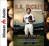 Wherever I Wind Up: My Quest for Truth, Authenticity and the Perfect Knuckleball Unabridged Audiobook on CD