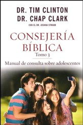 Consejeria Biblica Tomo 3: Manual de Consulta sobre Adolescentes  (The Quick-Reference Guide to Counseling Teenagers)