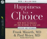 Happiness Is a Choice: New Ways to Enhance Joy and Meaning in Your Life Unabridged Audiobook on CD