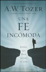 Una Fe Incómoda: Espera que Dios Altere tu Vida  (A Disruptive Faith: Expect God to Interrupt Your Life)