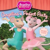 Angelina Ballerina: Angelina's Perfect Party