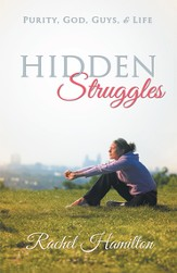 Hidden Struggles: Purity, God, Guys and Life - eBook