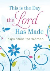 This Is the Day the Lord Has Made: Inspiration for Women - eBook