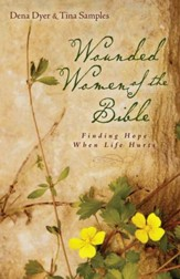 Wounded Women of the Bible: Finding Hope When Life Hurts - eBook