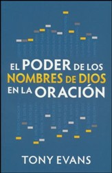 El Poder de los Nombres de Dios en la Oración  (Praying Through the Names of God)