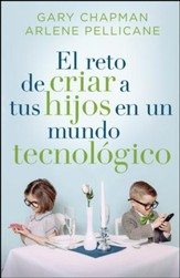 El Reto de Criar a tus Hijos en un Mundo Teconológico  (Raising Relational Kids on a Screen-Driven World)
