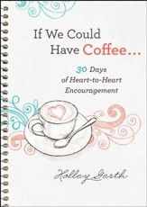 If We Could Have Coffee... (Ebook Shorts): 30 Days of Heart-to-Heart Encouragement - eBook