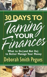30 Days to Taming Your Finances: What to Do (and Not Do) to Better Manage Your Money - eBook