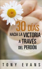 30 Dias Hacia la Victoria a Traves del Perdon  (30 Days to Victory Through Forgiveness)