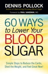 60 Ways to Lower Your Blood Sugar: Simple Steps to Reduce the Carbs, Shed the Weight, and Feel Great Now! - eBook
