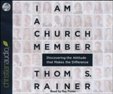 I Am a Church Member: Discovering the Attitude that Makes the Difference Unabridged Audiobook on CD