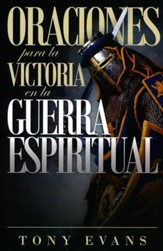 Oraciones para la Victoria en la Guerra Espiritual  (Prayers for Victory in Spiritual Warfare)