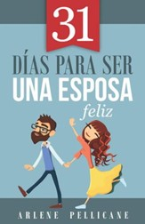 31 Días para Ser una Esposa Feliz  (31 Days to Becoming a Happy Wife)