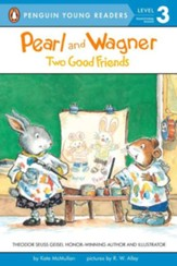 Pearl and Wagner: Two Good Friends,   Level 3 - Transitional Reader