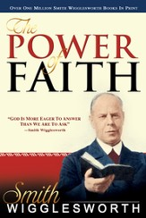 Smith Wigglesworth: The Power of Faith - eBook