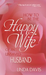 How To Be Happy Wife Of An Unsaved Husband - eBook