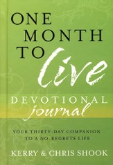 One Month to Live Devotional Journal: Your Thirty-Day Companion to a No-Regrets Life - Slightly Imperfect