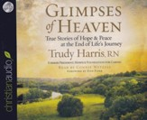 Glimpses of Heaven: True Stories of Hope and Peace at the End of Life's Journey Unabridged Audiobook on CD