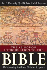 The Abingdon Introduction to the Bible: Understanding Jewish and Christian Scriptures - eBook