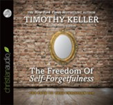 The Freedom of Self-Forgetfulness: The Path to True Christian Joy - unabridged audiobook on CD