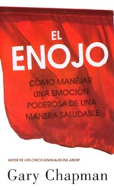 El Enojo: Como Manejar una Emocion Poderosa de una Manera              Saludable (Anger: Taming a Powerful Emotion)