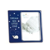 Dream Big Little One, Photo Frame