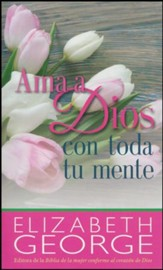 Ama a Dios con toda tu mente, Loving God With All Your Mind