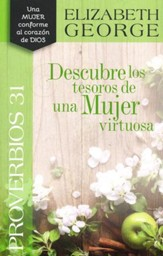 Proverbios 31: Descubre los Tesoros de una Mujer Virtuosa  (Proverbs 31: Discovering the Treasures of a Godly Woman)