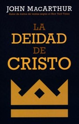 La deidad de Cristo (The Deity of Christ)