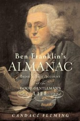 Ben Franklin's Almanac: Being a True Account of the Good Gentleman's Life - eBook