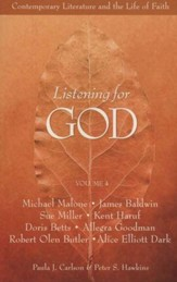 Listening for God: Contemporary Literature and the Life of Faith, Volume 4