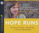 Hope Runs: An American Tourist, a Kenyan Boy, a Journey of Redemption - unabridged audiobook on CD