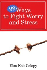 Ninety-Nine Ways to Fight Worry and Stress