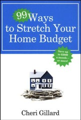 Ninety-Nine Ways to Stretch Your Home Budget