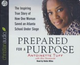 Prepared for a Purpose: The Inspiring True Story of How One Woman Saved an Atlanta School Under Siege - unabridged audiobook on CD