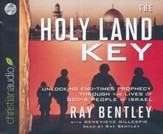 The Holy Land Key: Unlocking End-Times Prophecy Through the Lives of God's People in Israel - unabridged audiobook on CD