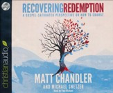 Recovering Redemption: A Gospel Saturated Perspective on How to Change - unabridged audiobook on CD