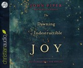 Dawning of Indestructible Joy: Daily Reading for Advent - unabridged audiobook on CD