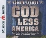 God Less America: Real Stories From the Front Lines of the  Attack on Traditional Values - unabridged audiobook on CD
