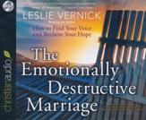 The Emotionally Destructive Marriage: How to Find Your Voice and Reclaim Your Hope - unabridged audiobook on CD
