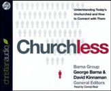 Churchless: Understanding Today's Unchurched and How to Connect with Them - unabridged audiobook on CD