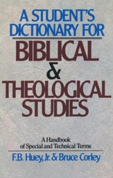 A Student's Dictionary for Biblical and Theological Studies: A Handbook of Special and Technical Terms