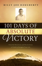 101 Days of Absolute Victory: Powerful Devotions and Declarations of Faith to Energize Your Day - eBook